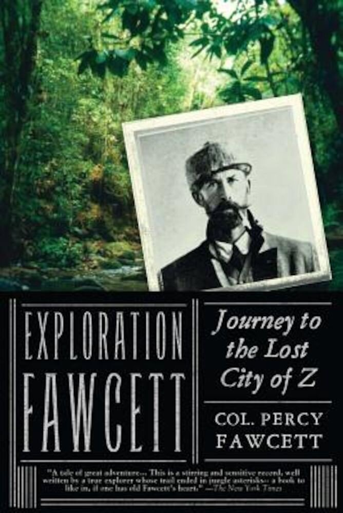 Exploration Fawcett: Journey to the Lost City of Z, Paperback