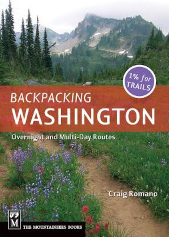 Backpacking Washington: Overnight and Multiday Routes, Paperback