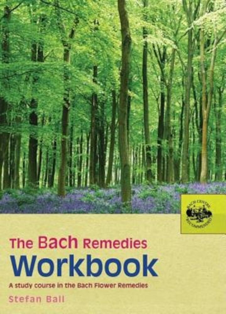 The Bach Remedies Workbook: A Study Course in the Bach Flower Remedies, Paperback