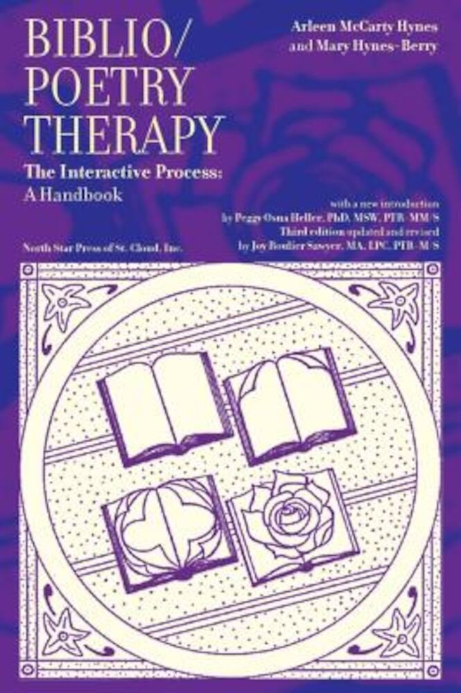 Biblio/Poetry Therapy: The Interactive Process: A Handbook, Paperback