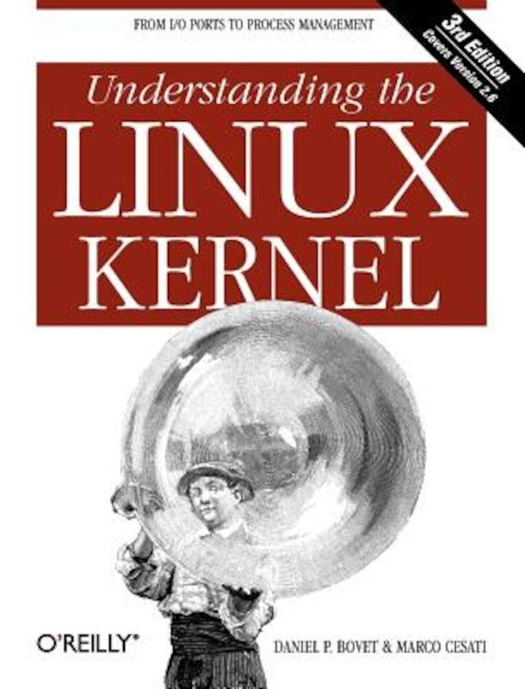 Understanding the Linux Kernel, Paperback