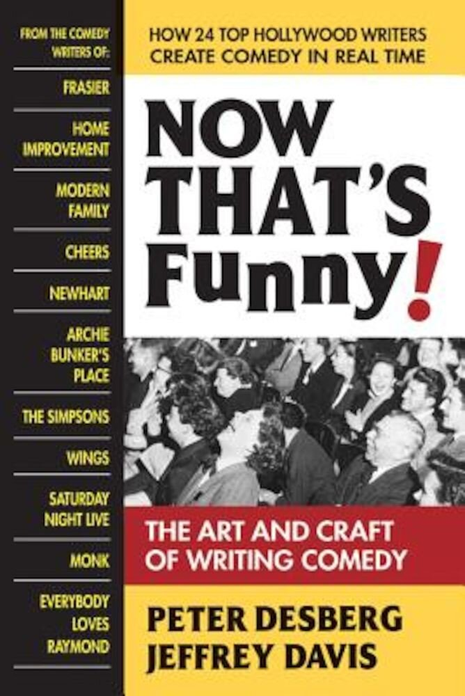 Now That's Funny!: The Art and Craft of Writing Comedy, Paperback