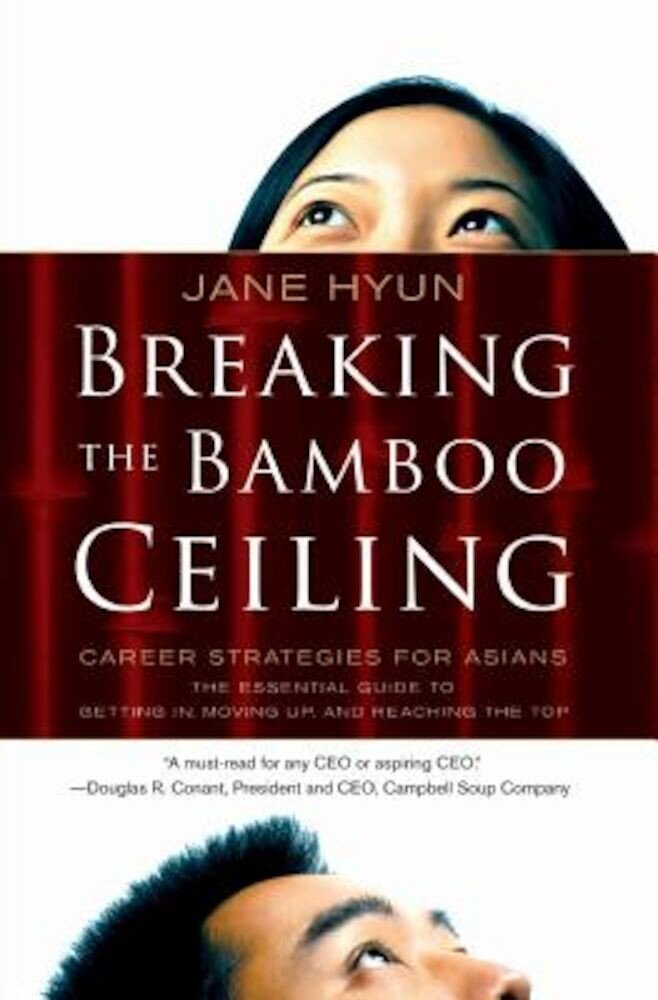 Breaking the Bamboo Ceiling: Career Strategies for Asians, Paperback