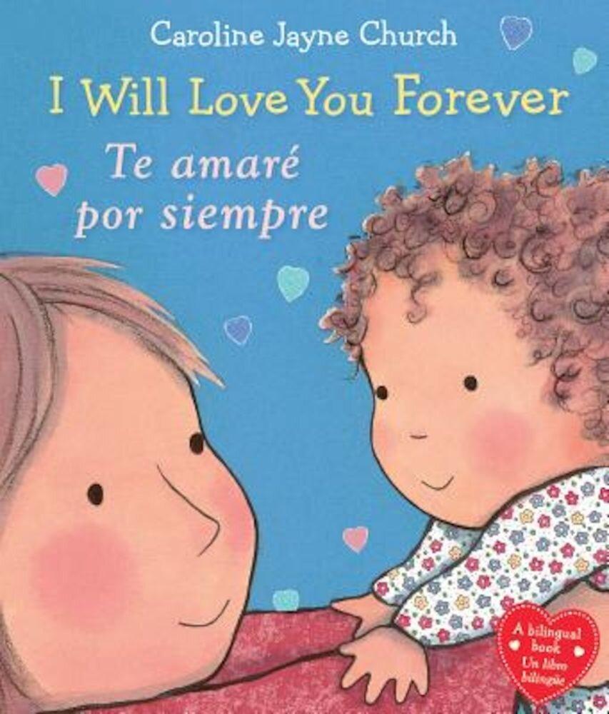 I Will Love You Forever / Te Amare Por Siempre, Hardcover