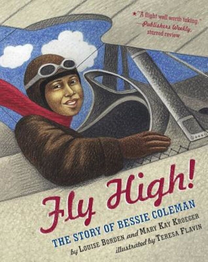 Fly High!: The Story of Bessie Coleman, Paperback