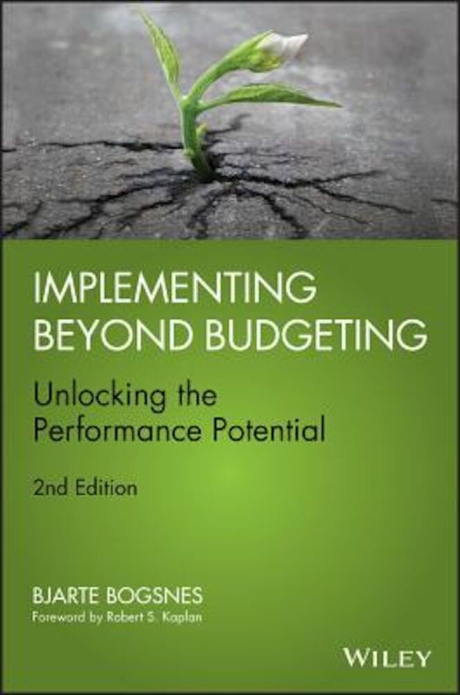 Implementing Beyond Budgeting: Unlocking the Performance Potential, Hardcover