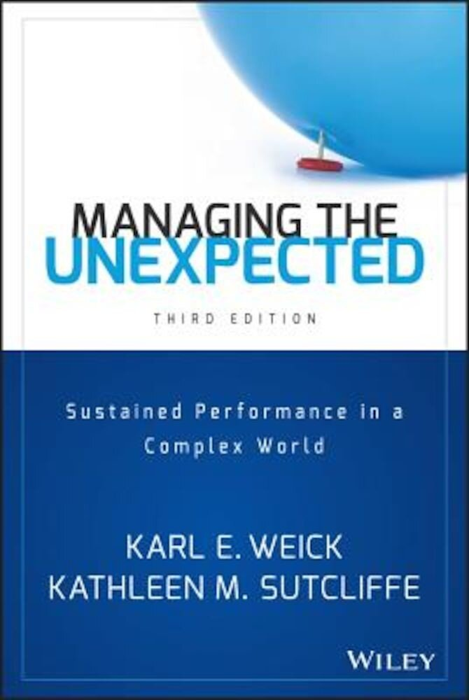 Managing the Unexpected: Sustained Performance in a Complex World, Hardcover