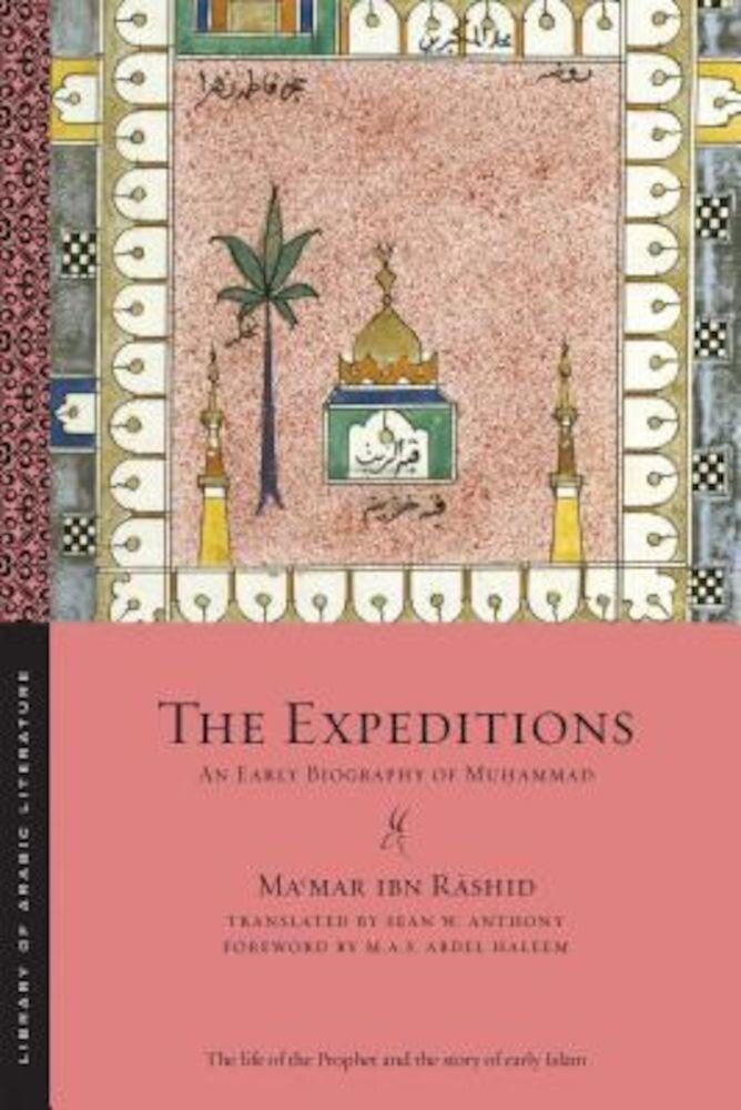 The Expeditions: An Early Biography of Muhammad, Paperback