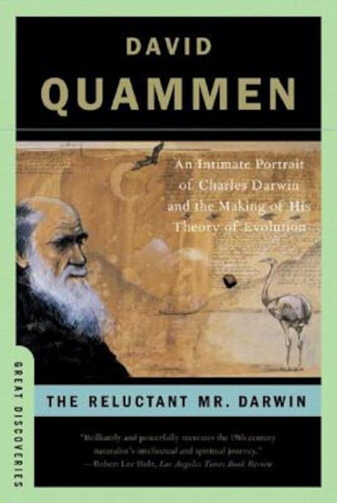 The Reluctant Mr. Darwin: An Intimate Portrait of Charles Darwin and the Making of His Theory of Evolution, Paperback