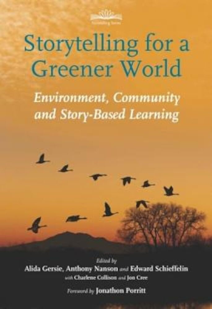 Storytelling for a Greener World: Environment, Community and Story-Based Learning, Paperback