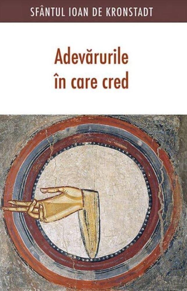 Coperta Carte Adevarurile in care cred. Editia a doua