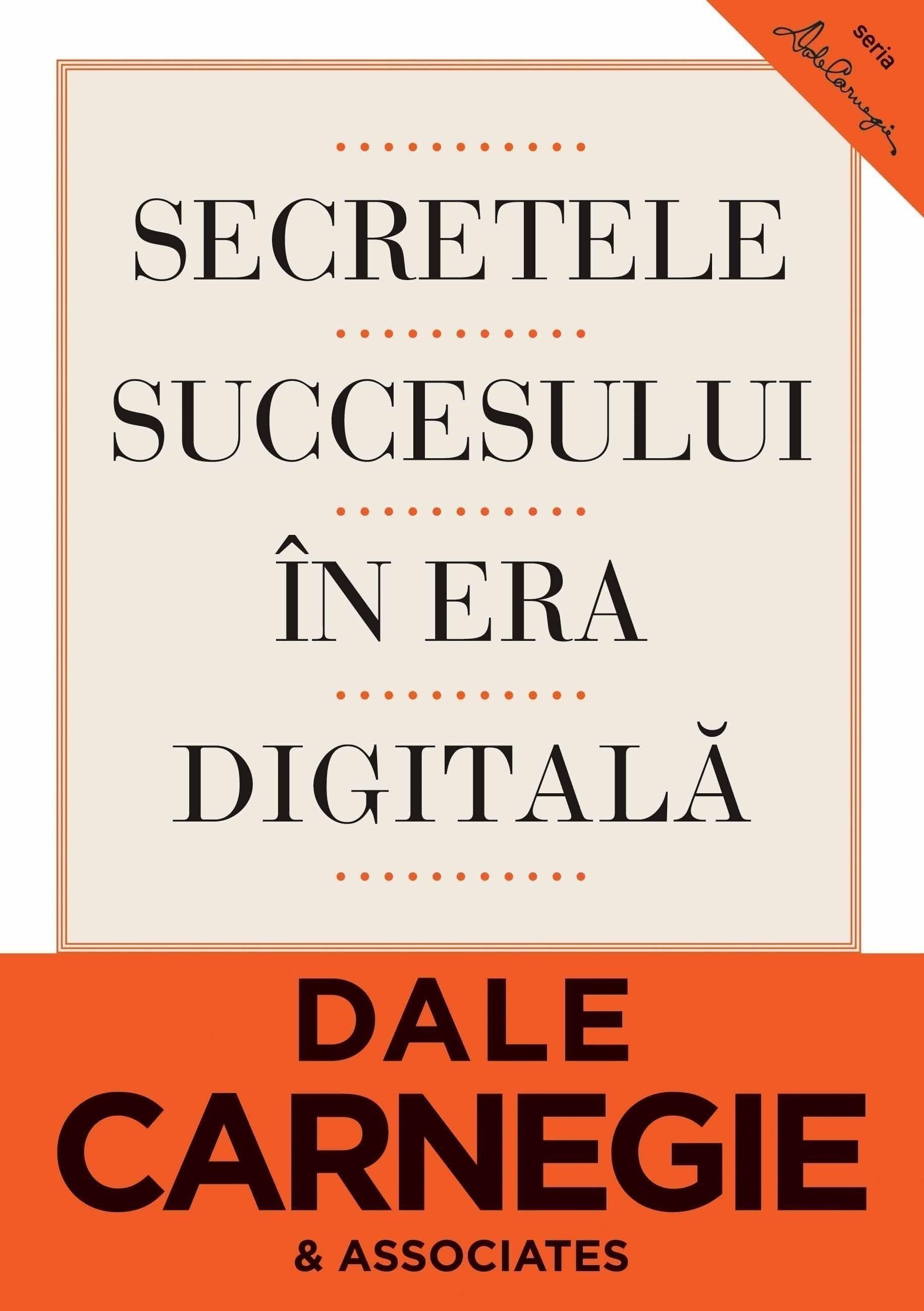 Coperta Carte Secretele succesului in era digitala. Cum sa va faceti prieteni si sa deveniti influent