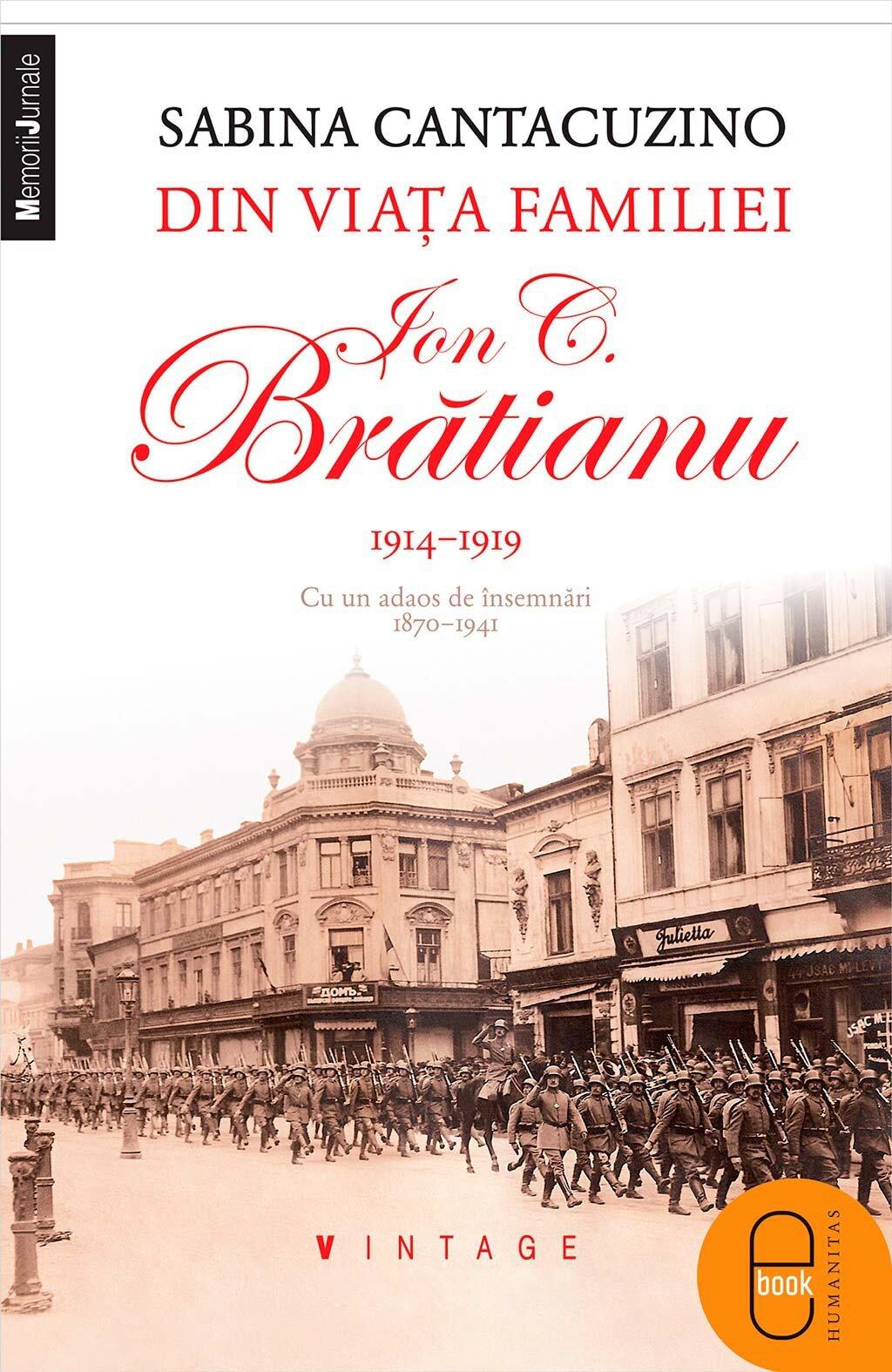 Din viata familiei Ion C. Bratianu 1914-1919. Cu un adaos de insemnari 1870-1941 (eBook)
