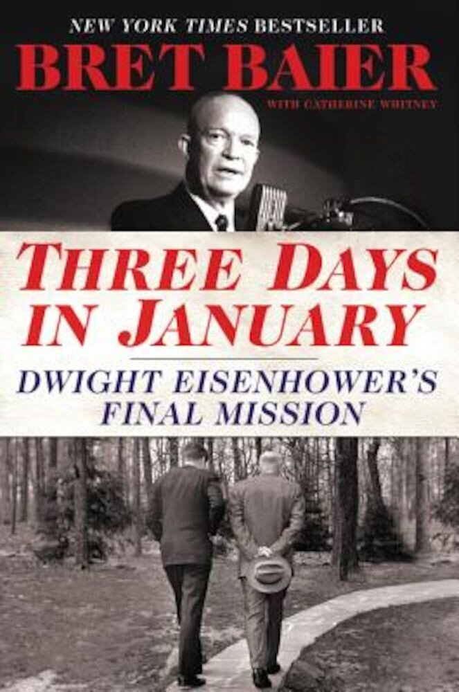 Three Days in January: Dwight Eisenhower's Final Mission, Hardcover