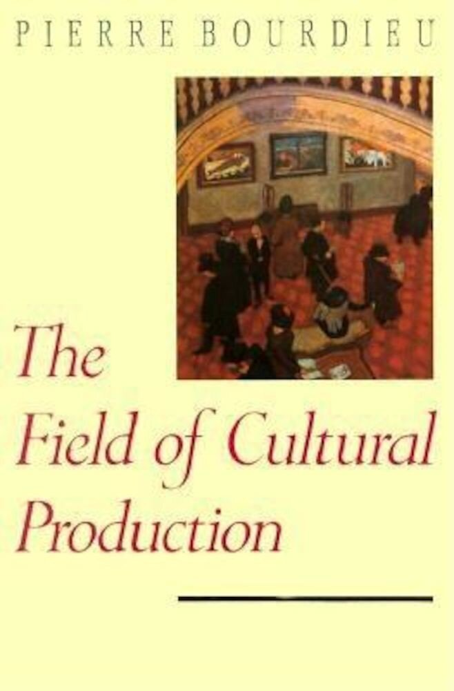 The Field of Cultural Production, Paperback