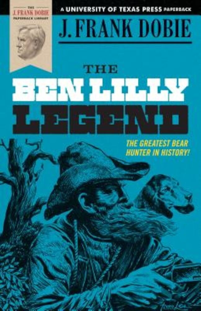 The Ben Lilly Legend, Paperback