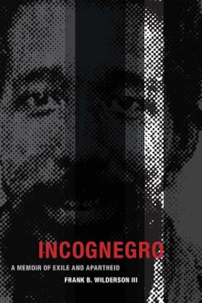 Incognegro: A Memoir of Exile and Apartheid, Paperback