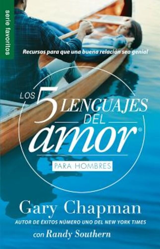 Los 5 Lenguajes del Amor Para Hombres = the Five Love Languages Men's Edition: Recursos Para Que Una Buena Relacion Sea Genial, Paperback
