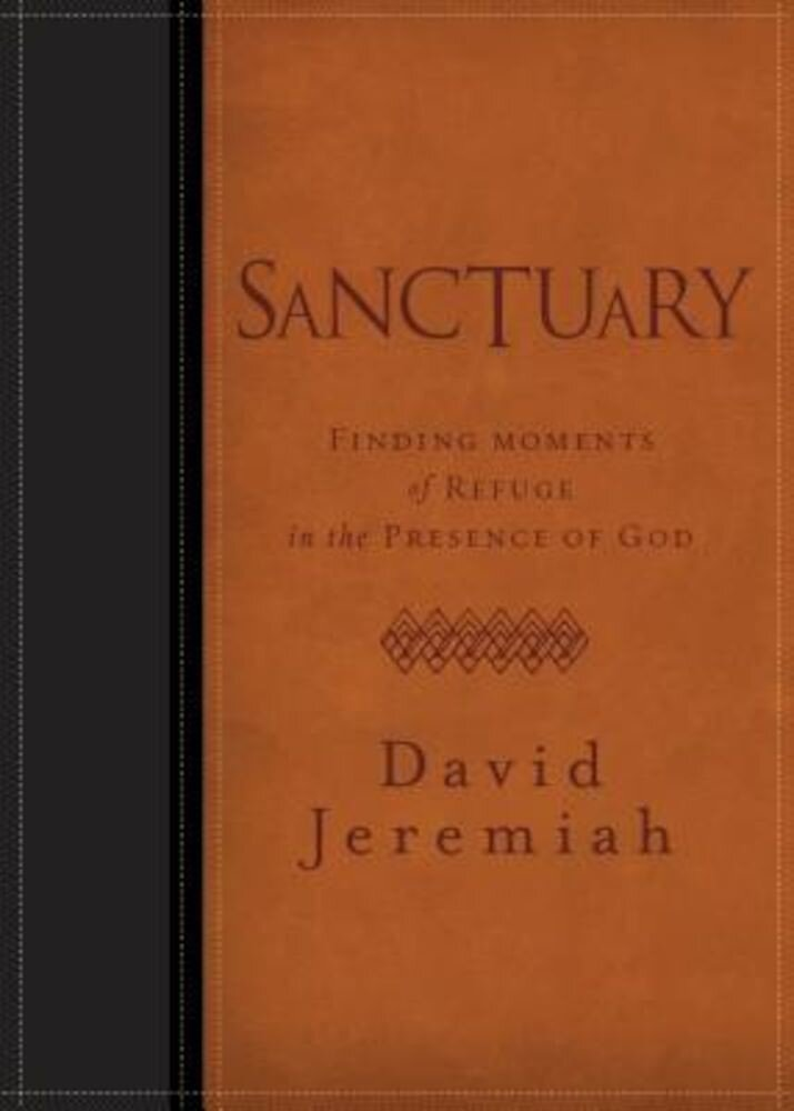 Sanctuary: Finding Moments of Refuge in the Presence of God, Hardcover
