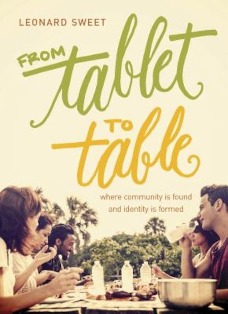 From Tablet to Table: Where Community Is Found and Identity Is Formed, Hardcover