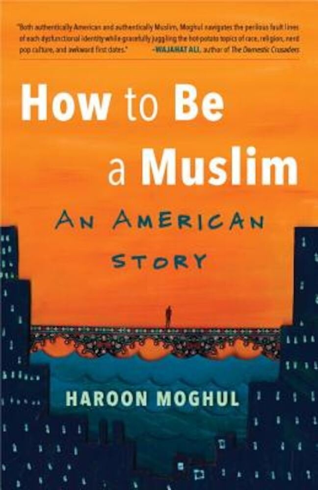 How to Be a Muslim: An American Story, Paperback