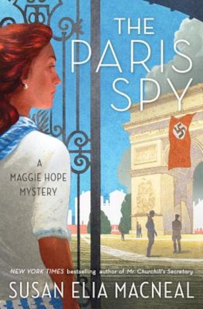 The Paris Spy: A Maggie Hope Mystery, Hardcover