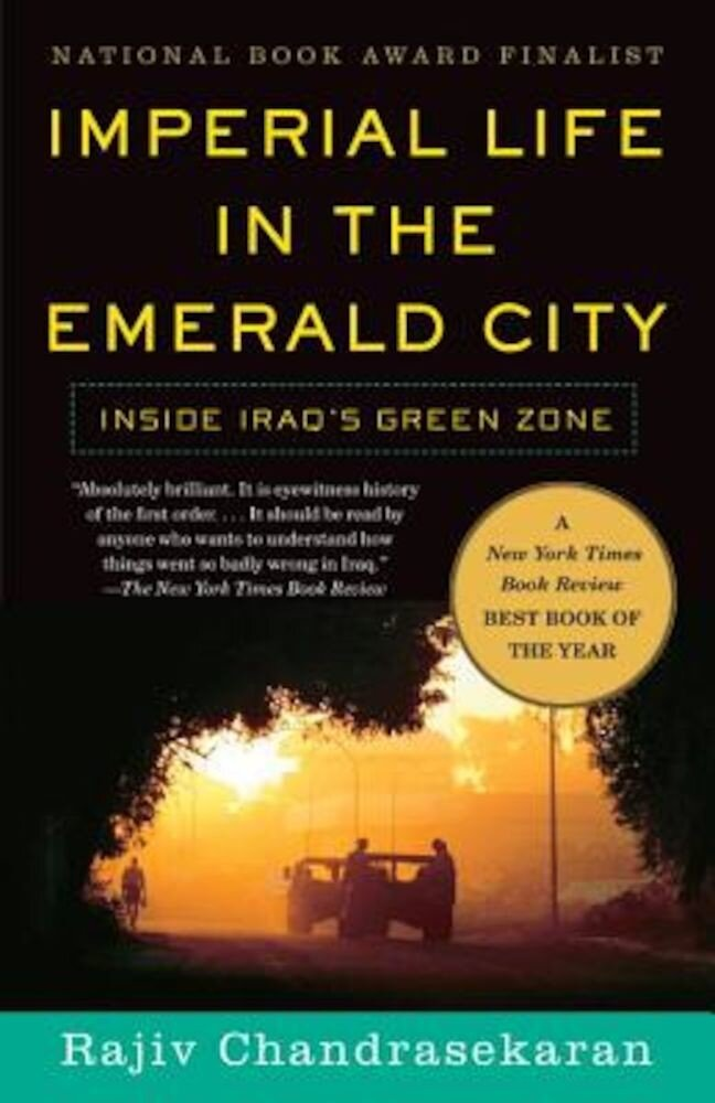 Imperial Life in the Emerald City: Inside Iraq's Green Zone, Paperback