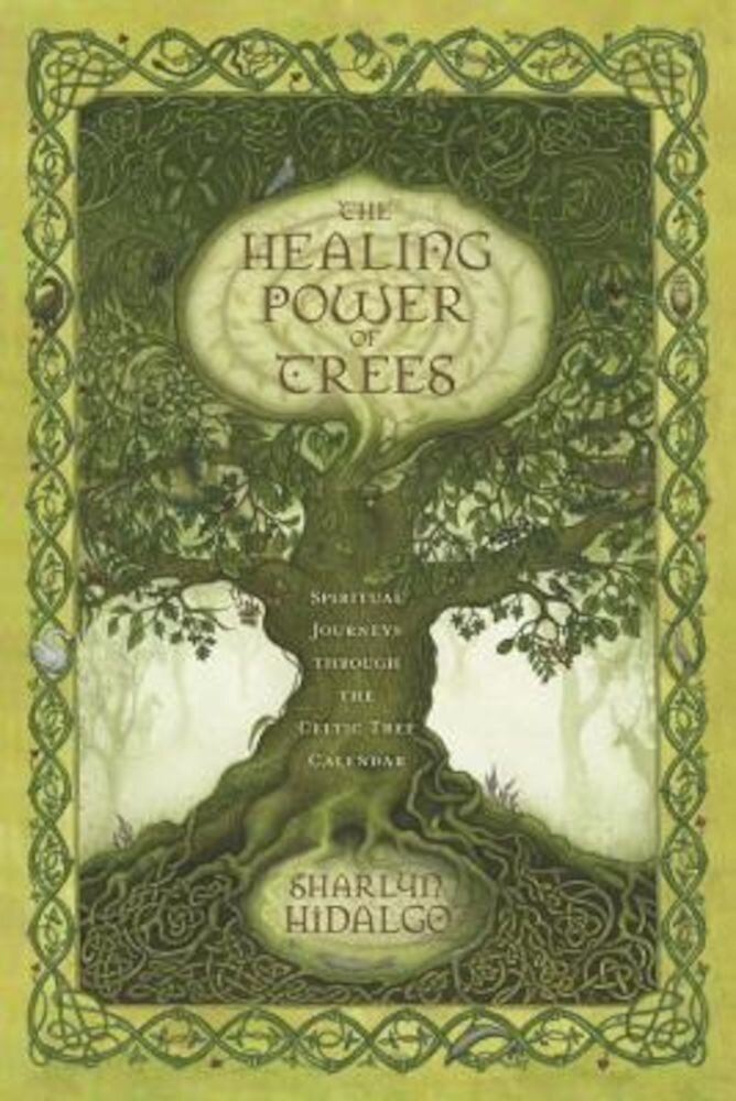 The Healing Power of Trees: Spiritual Journeys Through the Celtic Tree Calendar, Paperback
