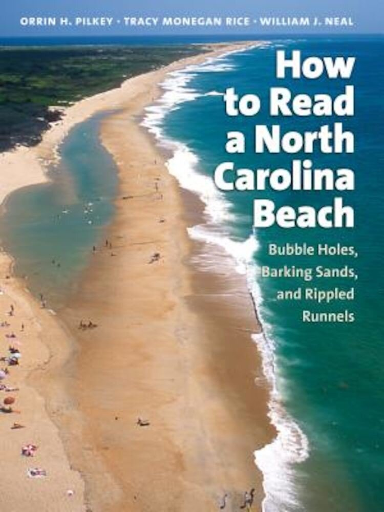 How to Read a North Carolina Beach: Bubble Holes, Barking Sands, and Rippled Runnels, Paperback