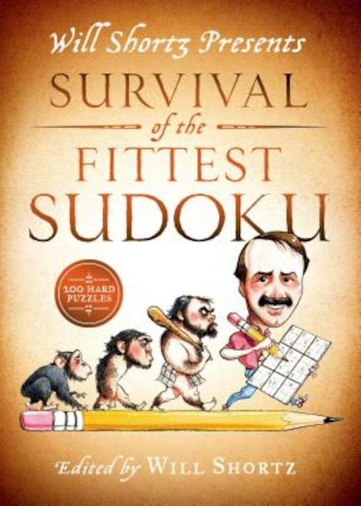 Will Shortz Presents Survival of the Fittest Sudoku: 200 Hard Puzzles, Paperback