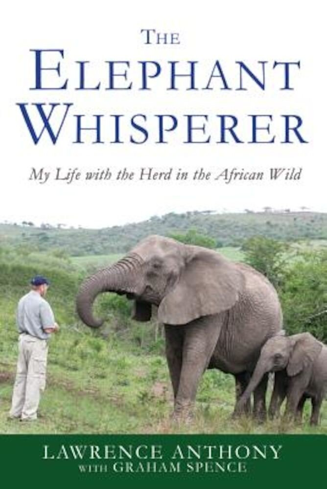 The Elephant Whisperer: My Life with the Herd in the African Wild, Paperback