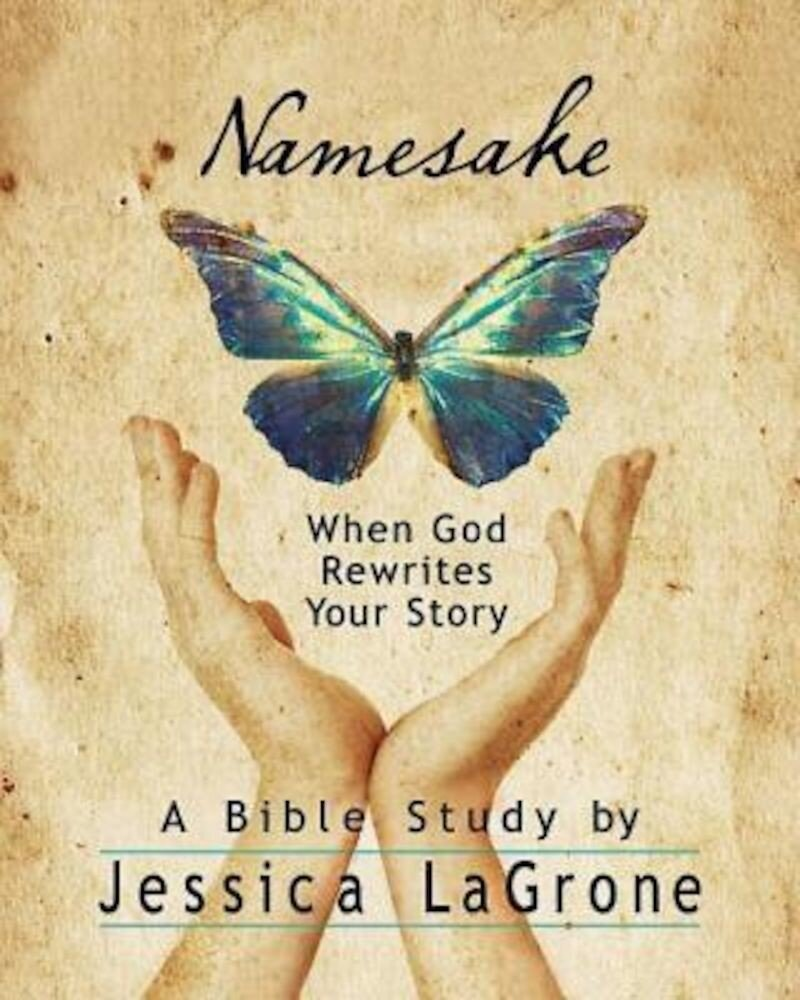 Namesake: Women's Bible Study Participant Book: When God Rewrites Your Story, Paperback