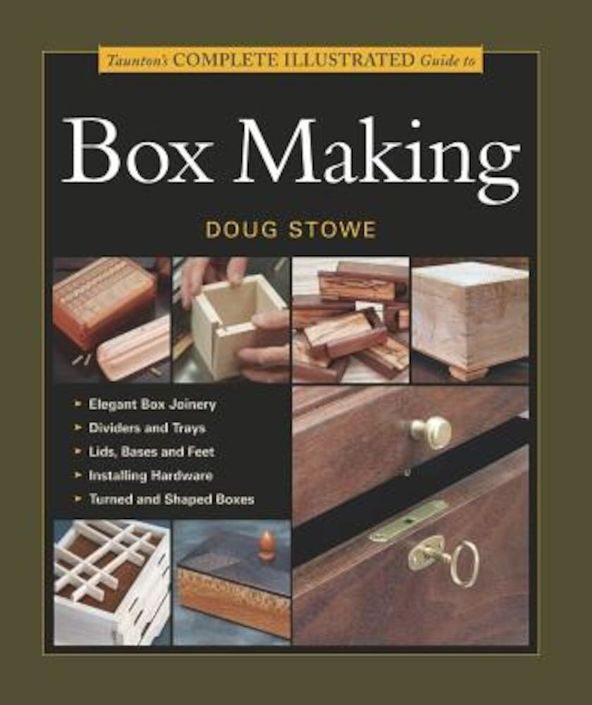 Taunton's Complete Illustrated Guide to Box Making, Paperback