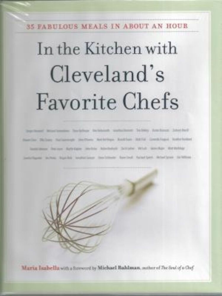 In the Kitchen with Cleveland's Favorite Chefs: 35 Fabulous Meals in about an Hour, Hardcover