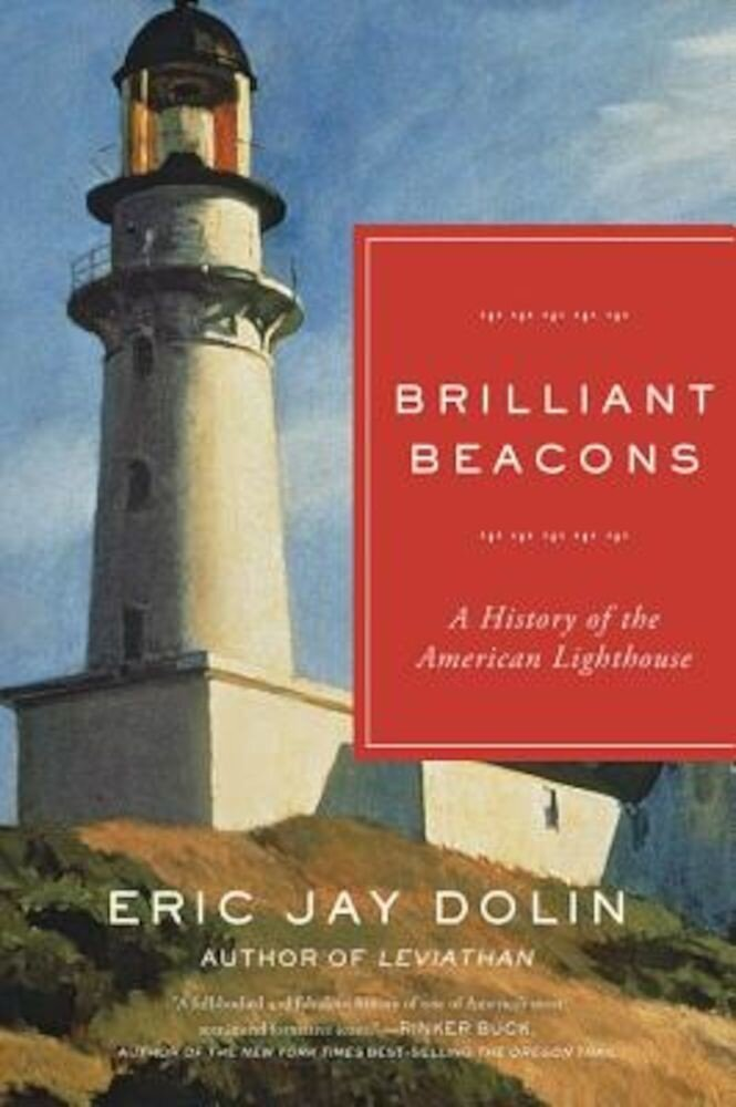 Brilliant Beacons: A History of the American Lighthouse, Paperback