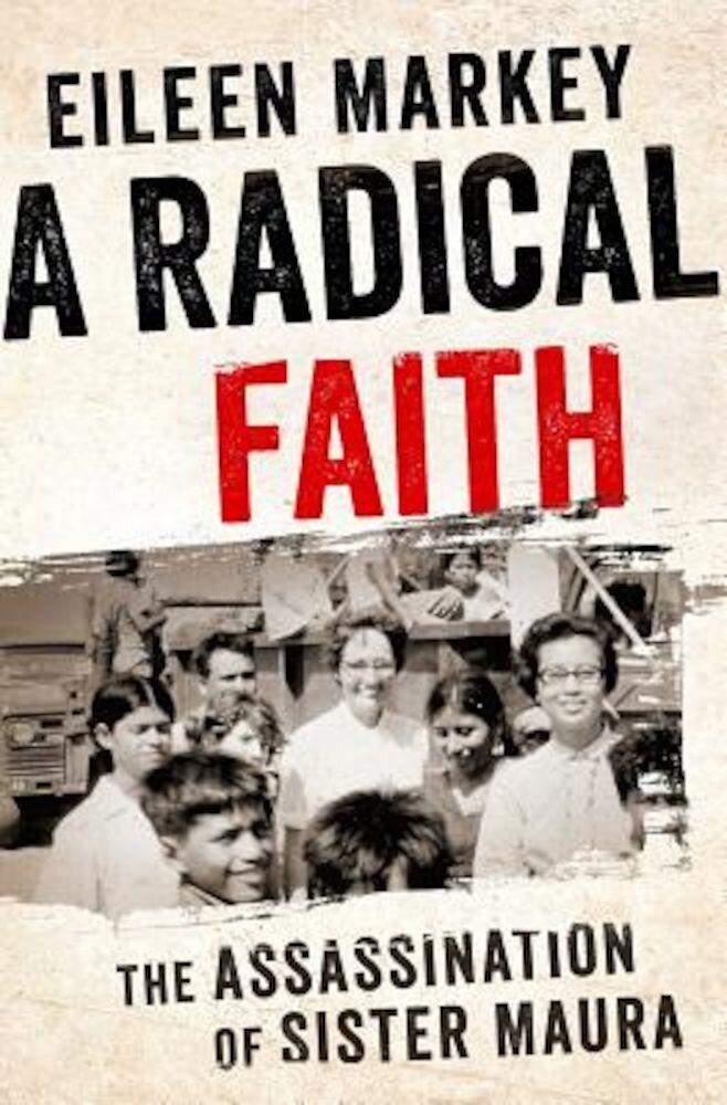 A Radical Faith: The Assassination of Sister Maura, Hardcover