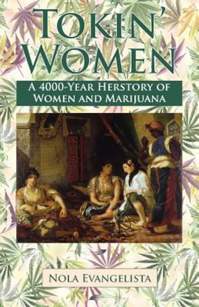 Tokin' Women a 4,000-Year Herstory, Paperback
