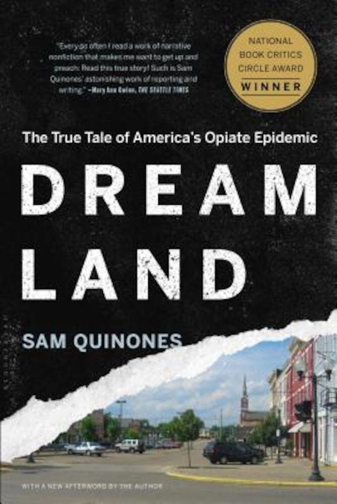 Dreamland: The True Tale of America's Opiate Epidemic, Paperback