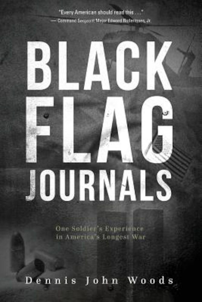 Black Flag Journals: One Soldier's Experience in America's Longest War, Paperback