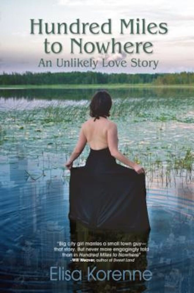 Hundred Miles to Nowhere: An Unlikely Love Story, Paperback