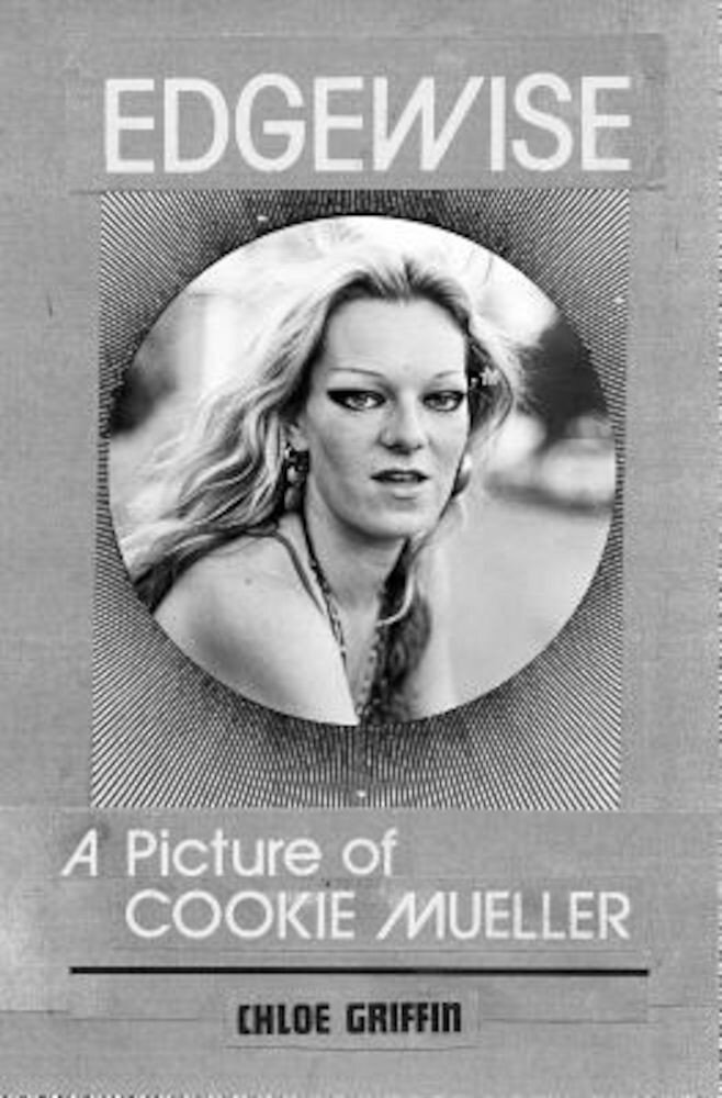 Edgewise: A Picture of Cookie Mueller, Paperback