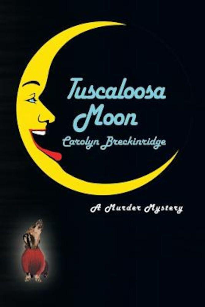Tuscaloosa Moon: A Murder Mystery, Paperback