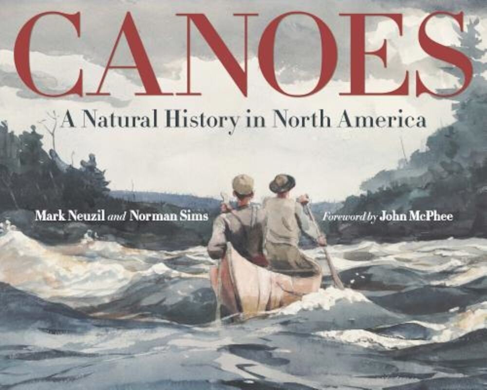 Canoes: A Natural History in North America, Hardcover
