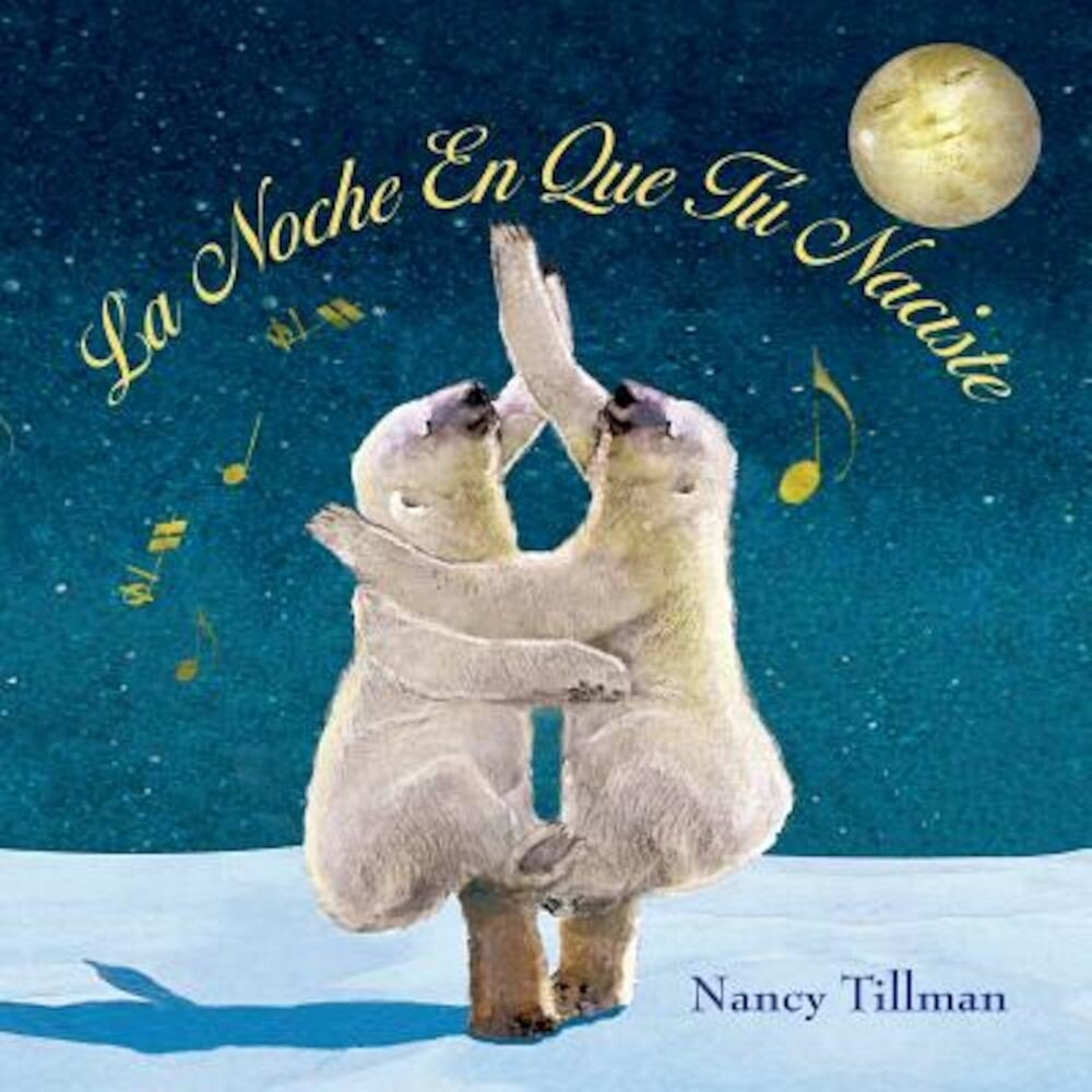 La Noche En Que Tu Naciste (on the Night You Were Born), Hardcover