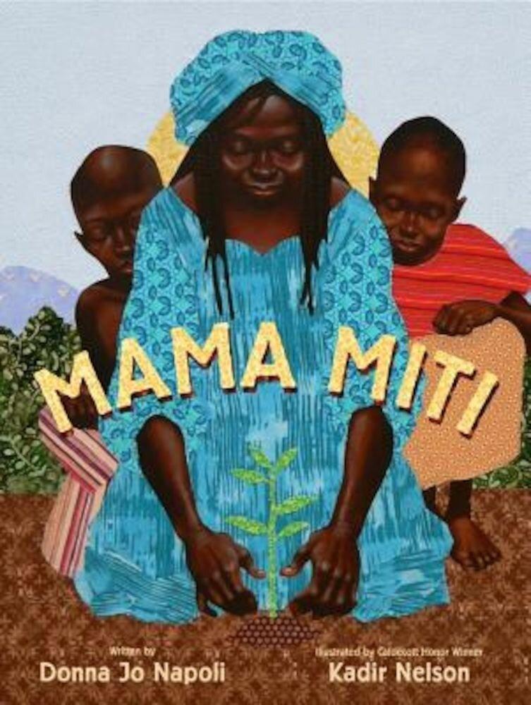 Mama Miti: Wangari Maathai and the Trees of Kenya, Hardcover