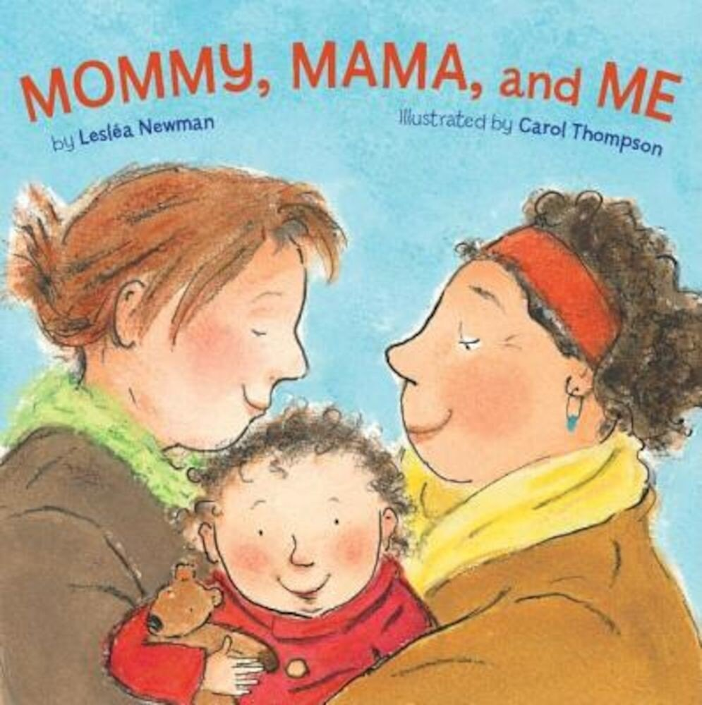 Mommy, Mama, and Me, Hardcover
