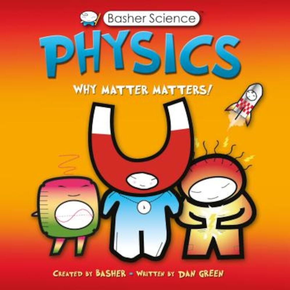 Physics: Why Matter Matters!, Paperback