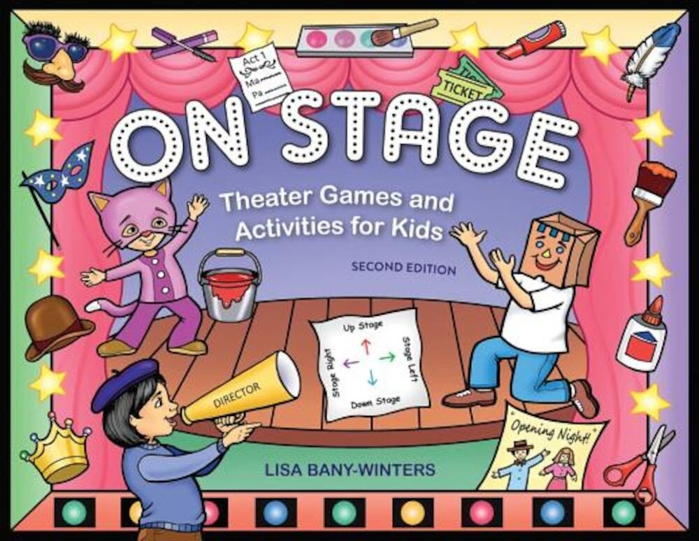 On Stage: Theater Games and Activities for Kids, Paperback