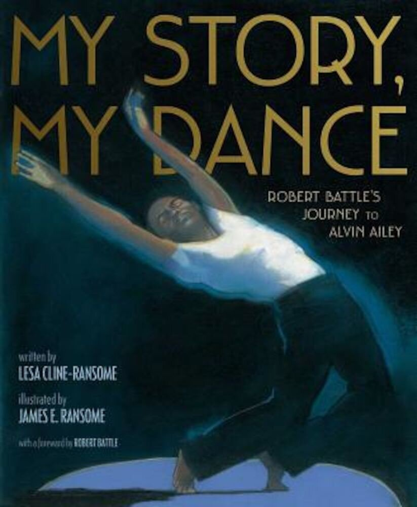 My Story, My Dance: Robert Battle's Journey to Alvin Ailey, Hardcover