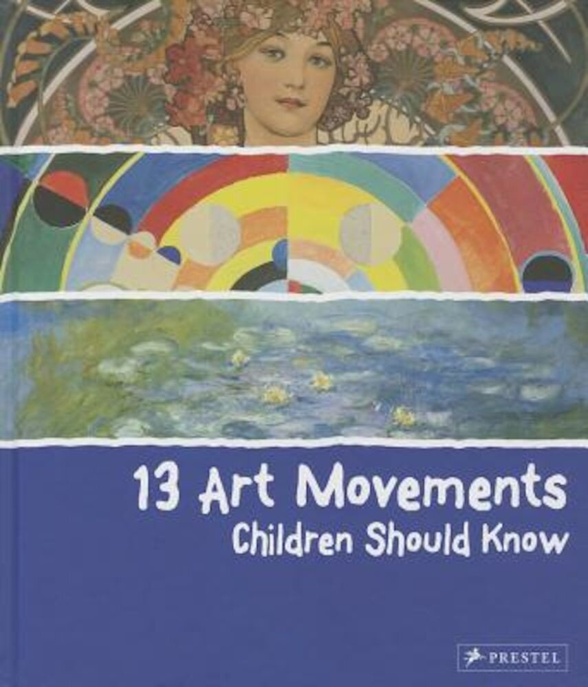 13 Art Movements Children Should Know, Hardcover